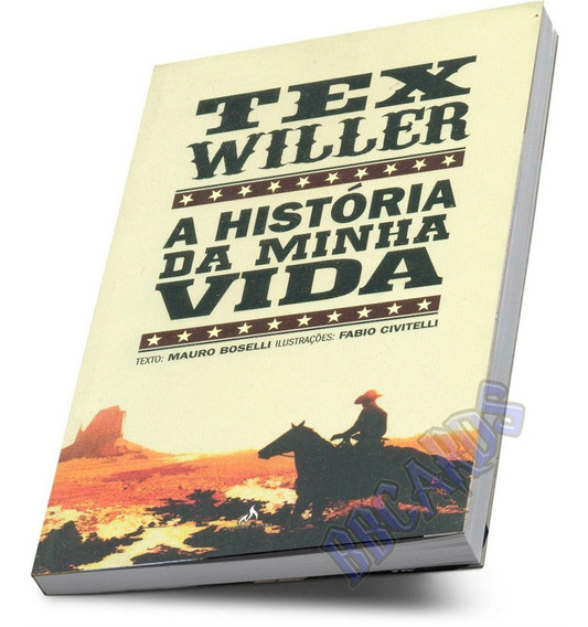 Tex Willer A História Da Minha Vida Mauro Boselli