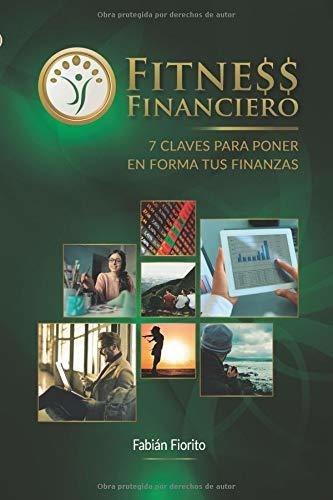 Libro Fitness Financiero 7 Claves Para Poner En Forma Tus Mercado Libre