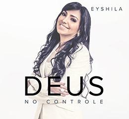 Eyshila / Deus No Controle