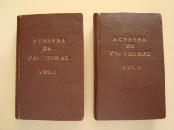 A Cabana Do Pai Thomaz / 2 Volumes / Harriet Beecher Stowe