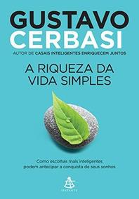 Livro A Riqueza Da Vida Simples - Gustavo Cerbasi