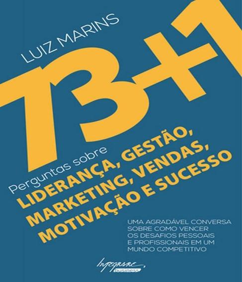 73+1 Perguntas Sobre Lideranca, Gestao, Marketing, Vendas, M