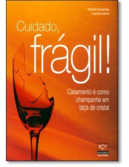 Cuidado, Fragil! - Casamento E Como Champanhe Em Taca De C