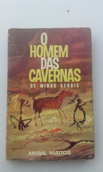 Livro - O Homem Das Cavernas De Minas Gerais - Anibal Mattos