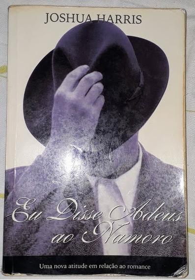 Livro Romance Eu Disse Adeus Ao Namoro Joshua Harris 232 Pgs