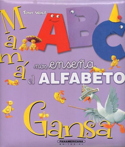 Libro: Mamá Gansa Nos Enseña El Alfabeto ( Tony Wolf)