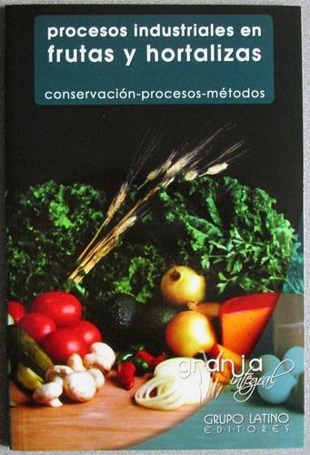 Procesos Industriales En Frutas Y Hortalizas - Grupo Latino