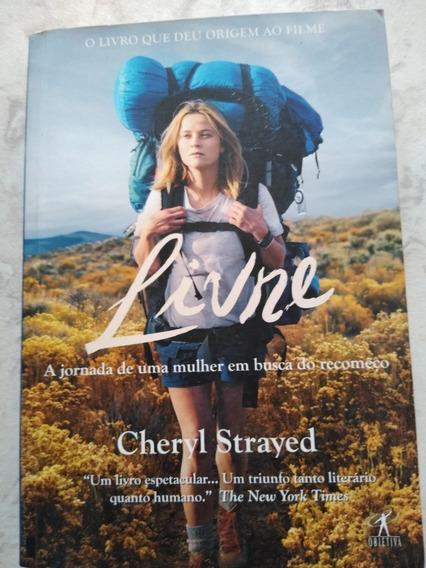 Livre: A Jornada De Uma Mulher Em Busca Do Recomeço