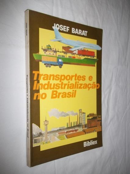 Livro Transportes E Industrialização No Brasil Josef Barat
