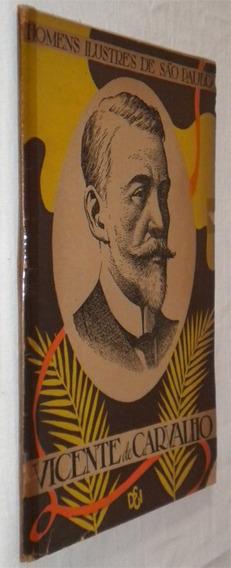 Vicente De Carvalho Homens Ilustres De Sao Paulo Livro /