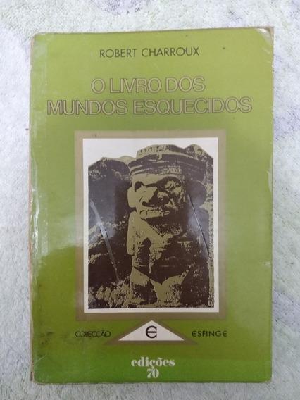 O Livro Dos Mundos Esquecidos - Robert Charroux