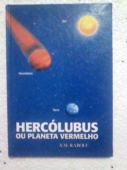 Livro: Hercólubus Ou Planeta Vermelho - V.m. Rabolú