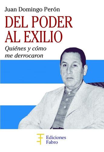 Imagen 1 de 3 de Del Poder Al Exilio. Ediciones Fabro