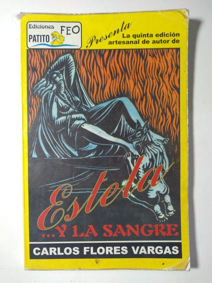 Estela ... Y La Sangre 5a E , Carlos Flores Vargas