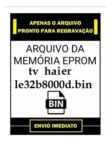 Tv Haier Le32b8000d .bin //memoria//