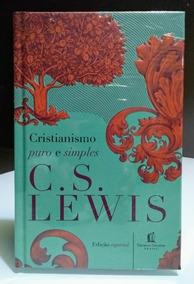 Cristianismo Puro E Simples - C. S. Lewis Livro (ed. Espec.)