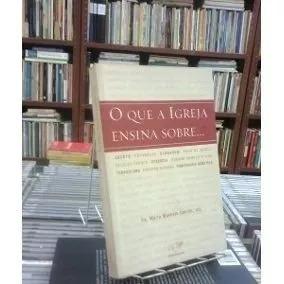 Livro O Que A Igreja Ensina Sobre - Pe Mario Marcelo Coelho