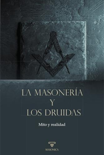 Imagen 1 de 2 de Libro La Masonería Y Los Druidas - Mito Y Realidad