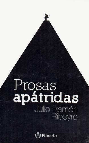 Julio Ramón Ribeyro, Prosas Apátridas - Editorial Planeta