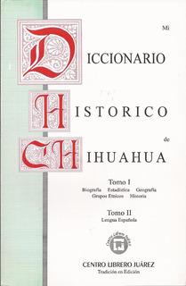Diccionario Histórico De Chihuahua