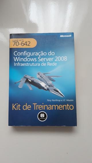 Kit De Treinamento Mcts - Exame 70-642 - Configuração Do Win