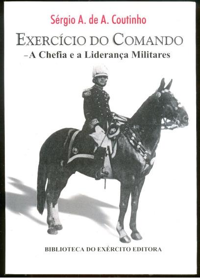 Exercício Do Comando: A Chefia E A Liderança Militar Livros