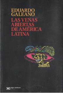 Eduardo Galeano - Las Venas Abiertas De América Latina