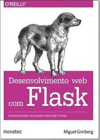 Desenvolvimento Web Com Flask Miguel Grinberg Edit. Novatec