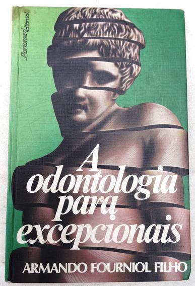 Livro: A Odontologia Para Excepcionais - Armando Fourniol