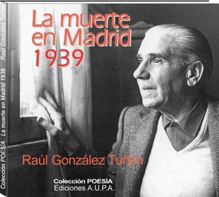 Raúl González Tuñón La Muerte En Madrid