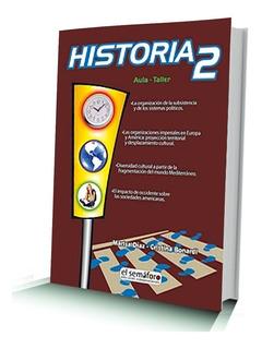 Libro: Historia 2 - Aula Taller - Ed. Semáforo