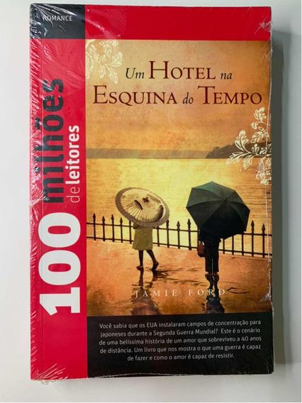 Livro - Um Hotel Na Esquina Do Tempo - Lacrado