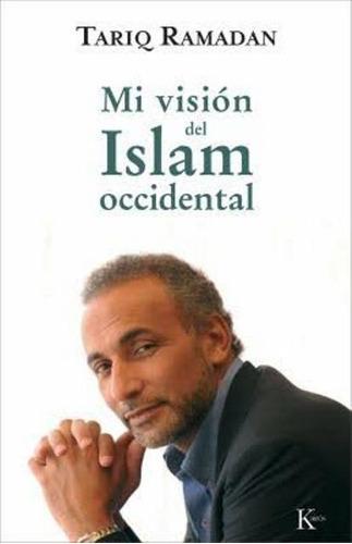 Mi Vision Del Islam Occidental