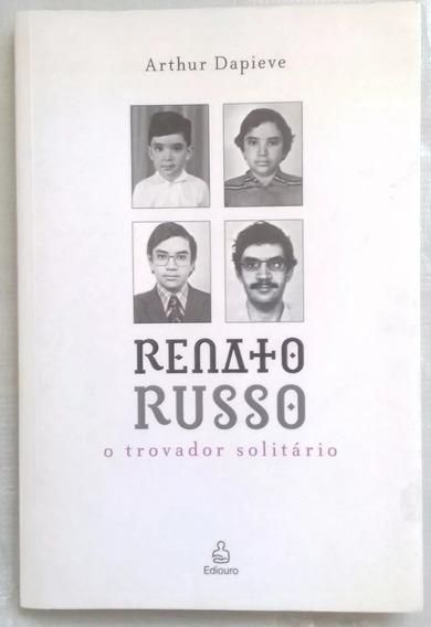 Renato Russo - O Trovador Solitário Dapieve - Novo-lacrado