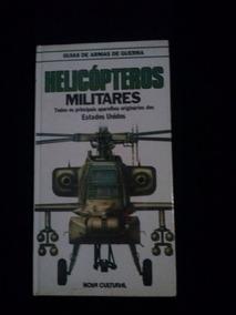 Helicópteros Militares - Guias De Armas De Guerra Bia