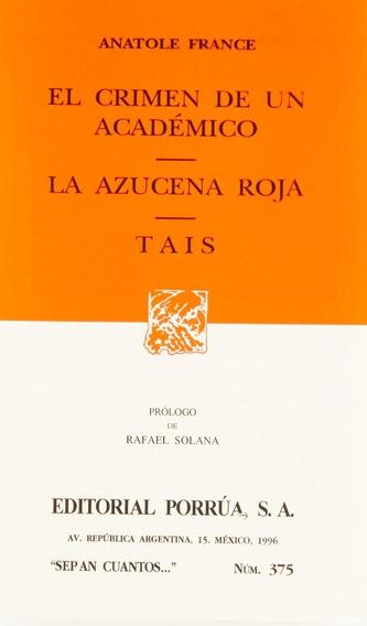 Libro Crimen De Un Academico / La Azucena Roja / Thais