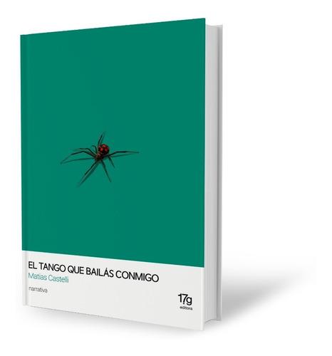 Imagen 1 de 1 de El Tango Que Bailás Conmigo - Matias Castelli