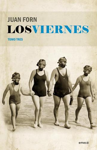 Imagen 1 de 3 de Los Viernes. Tomo Tres De Juan Forn - Emecé