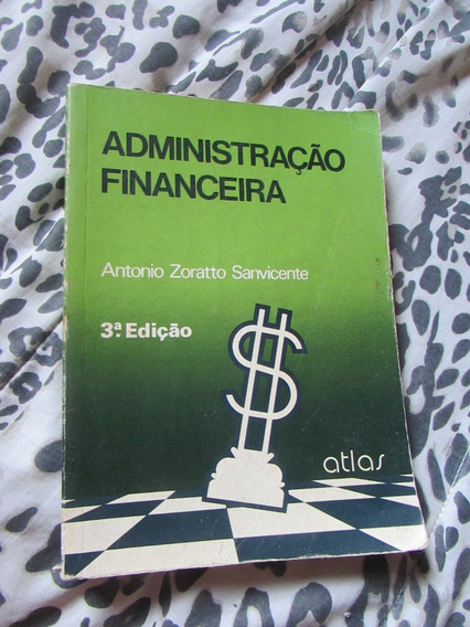 Administração Financeira - Antonio Zorattto Sanvicente