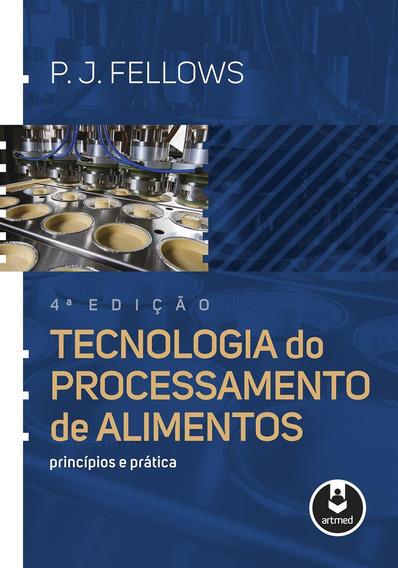 Tecnologia Do Processamento De Alimentos Princípio E Prática