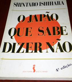 Livro O Japão Que Sabe Dizer Não