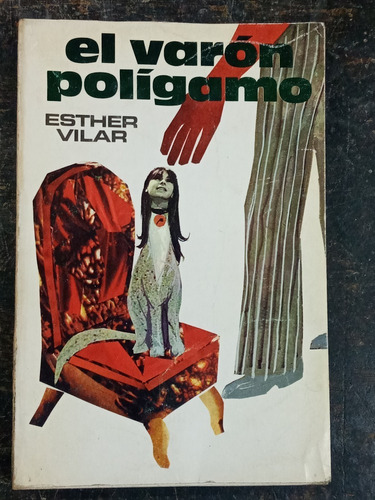 El Varon Poligamo * Esther Vilar * P & J *