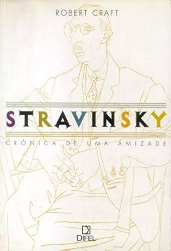 Livro Stravinsky, Crônicas De Uma Amizade