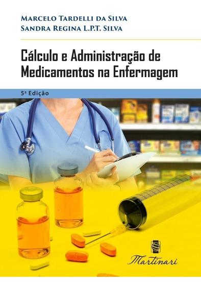 Cálculo E Administração Medicamento Enfermagem 5ªedição 2018