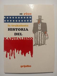 Rius La Trukulenta Historia Del Kapitalismo