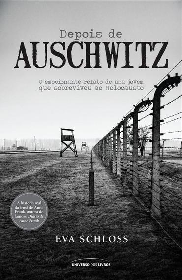 Depois De Auschwitz - O Emocionante Relato De Uma