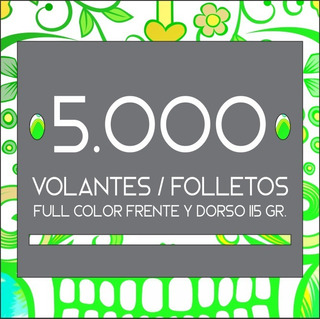 5.000 Volantes / Folletos Full Color Frente Y Dorso. 115 Gr
