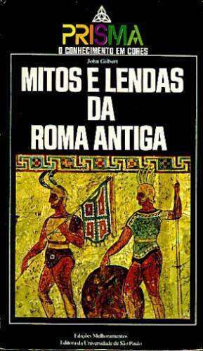Livro Mitos E Lendas Da Roma Antiga John Gilbert