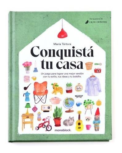 Conquistá Tu Casa - María Tórtora (casa Chaucha) - Monoblock
