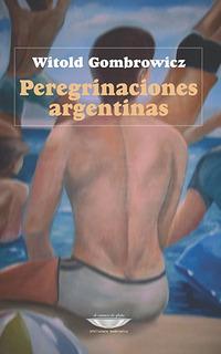 Peregrinaciones Argentinas, Gombrowicz, Cuenco De Plata